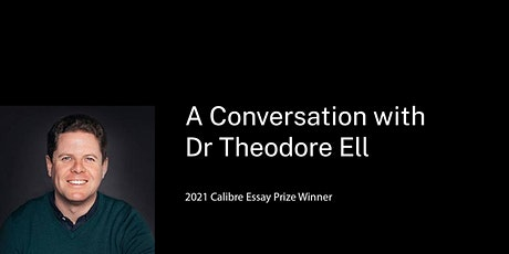 A Conversation with Dr Theodore Ell - 2021 Calibre Essay Prize Winner tickets
