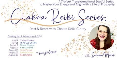 Chakra Reiki Series: 7 Week Transformational Journey to Master Your Energy tickets