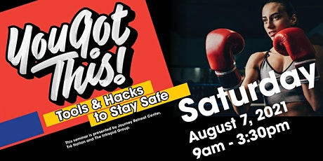 You Got This: Tools & Hacks to Stay Safe tickets