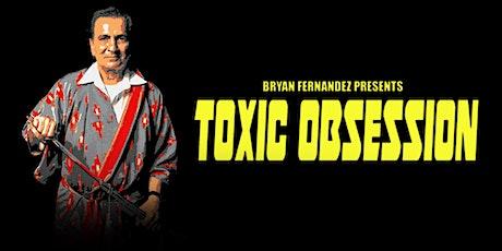 'Toxic Obsession' Film Screening tickets