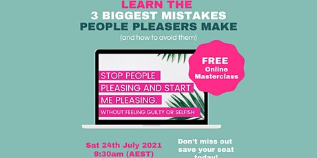 Learn How To Stop People Pleasing & Start me Pleasing (without feeling bad) tickets