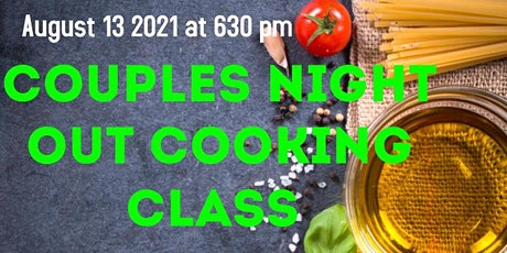 Couples Night  Out Cooking Class tickets