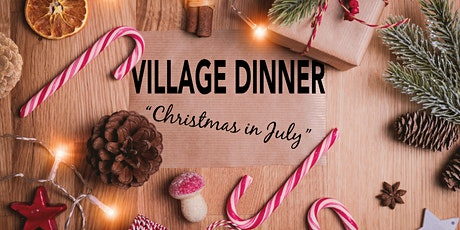 """A Village Dinner """"Christmas in July"""" tickets"""
