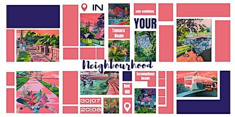'In Your Neighbourhood' Art exhibition - Opening event tickets
