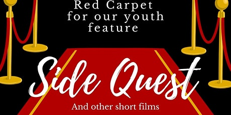 Side Quest  - Youth Film Red Carpet Event tickets