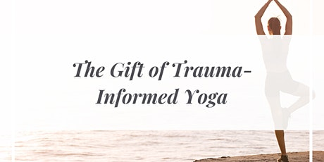 The Gift of Trauma Informed Yoga tickets