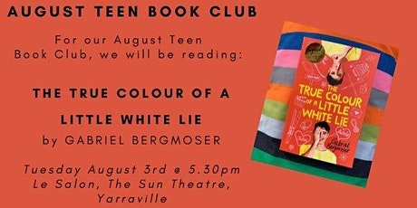 August Teen Book Club - THE TRUE COLOUR OF A LITTLE WHITE LIE tickets