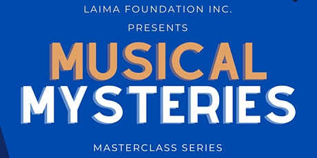 MUSICAL MYSTERIES - Masterclass Series tickets