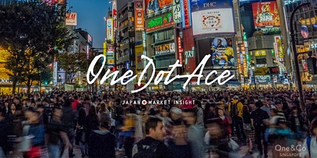 OneDotAce: Japan Market Insight Series Session 2 - FinTech in Japan tickets