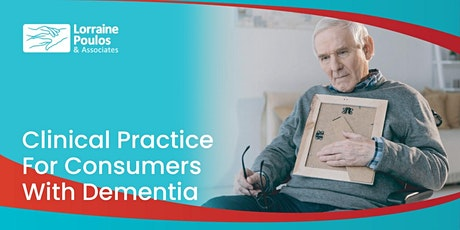 Clinical Practice for consumers with dementia tickets