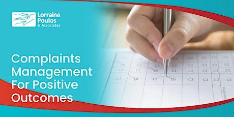Complaints Management for Positive Outcomes tickets
