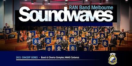 Soundwaves Concert Series: HMAS Cerberus, 04 August 2021 tickets