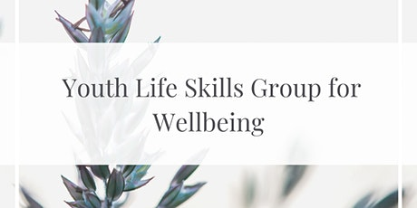 YOUTH Life Skills for Wellbeing Group tickets