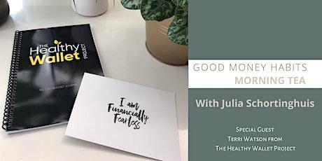 Good Money Habits Morning Tea tickets