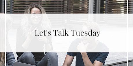 Let's Talk Tuesdays tickets