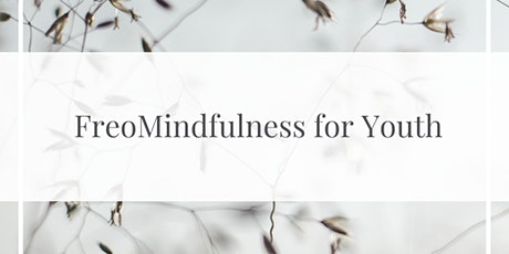 FreoMindfulness for YOUTH tickets