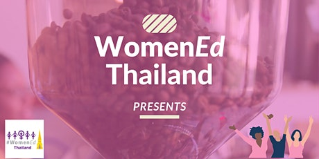 #WomenEd Thailand Coffee Morning tickets