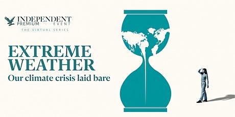 Extreme weather: our climate crisis laid bare biglietti