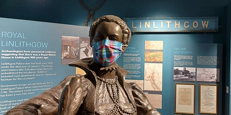 Linlithgow Museum Timed Entry Bookings: 12th July -  8th August 2021 tickets