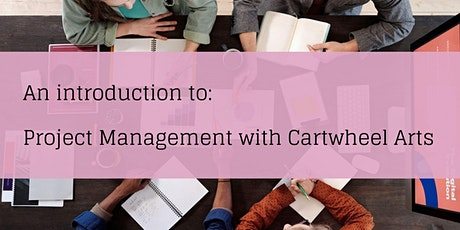 An Introduction to: Project Management with Cartwheel Arts tickets