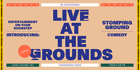 LIVE: At the Grounds | Stomping Ground Comedy tickets