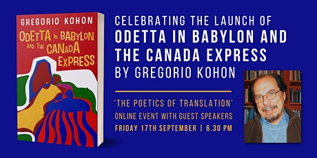 LAUNCH EVENT: Gregorio Kohon's Odetta in Babylon and the Canada Express tickets