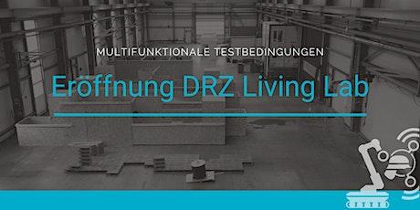 Eröffnung des DRZ Living Labs Tickets