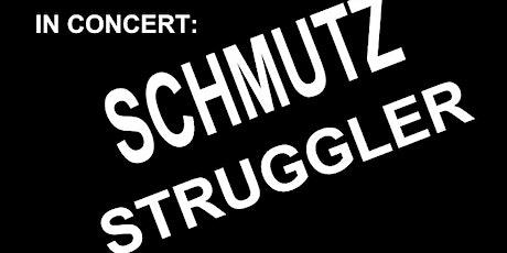 BACK INTO THE EIGHTIES-SCHMUTZ-STRUGGLER tickets
