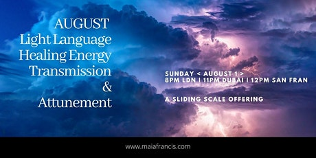 Channelled Message + Light Language Healing Energy Transmission  [AUGUST] tickets