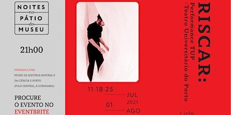 RISCAR | Teatro Universitário do Porto // NOITES NO PÁTIO DO MUSEU bilhetes