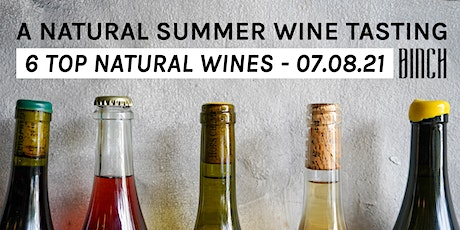 A Natural Summer Wine Tasting tickets