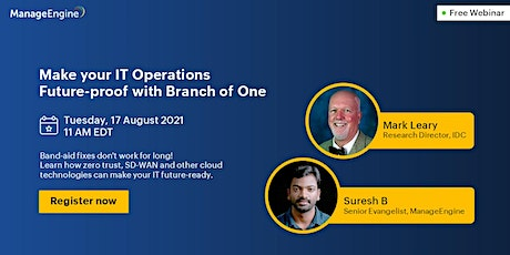 Make your IT operations future-proof with the Branch of One architecture tickets