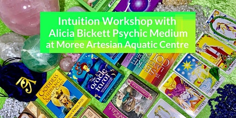 Intuition Workshop at Moree Hot Springs with Alicia Bickett tickets
