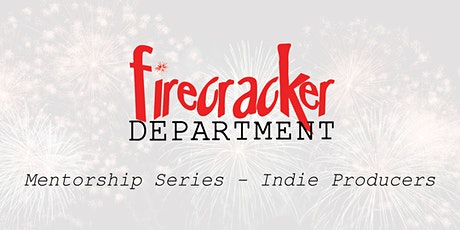 Firecracker Mentorship Dept Event - INDIE PRODUCERS! tickets