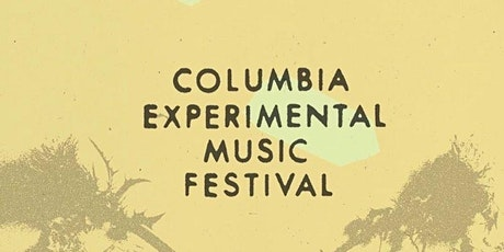 Columbia Experimental Music Festival tickets