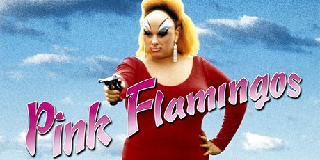 Pink Flamingos (1972) at the Chapeltown Picture House! tickets
