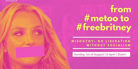From #metoo to #freebritney: Misogyny - no liberation without socialism tickets