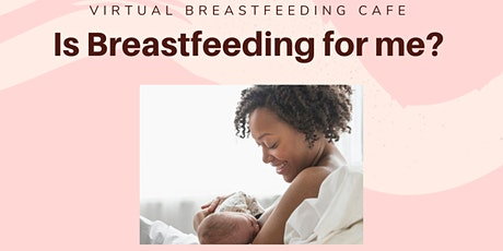 Antenatal Virtual Breastfeeding Cafe - Is Breastfeeding for me? tickets