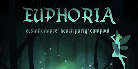 Euphoria - Ecstatic Dance + Beach Party + Campout billets