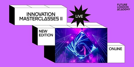 FLA: INNOVATION MASTERCLASSES II tickets