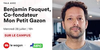 ApéroTalk avec Benjamin Fouquet, Co-fondateur Mon