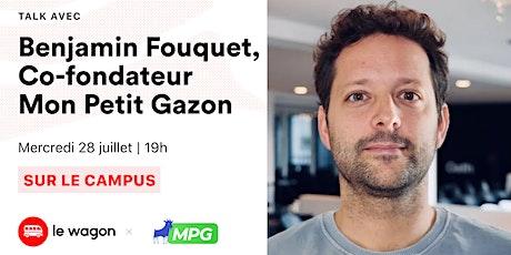 ApéroTalk avec Benjamin Fouquet, Co-fondateur Mon Petit Gazon. billets
