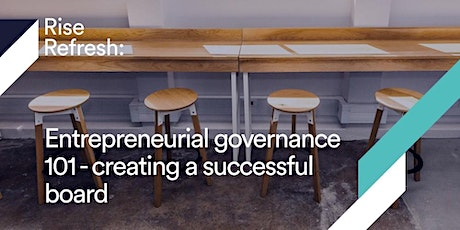 Rise Refresh: Entrepreneurial governance 101 - creating a successful board tickets