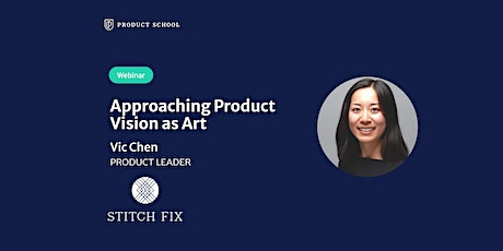 Webinar: Approaching Product Vision as Art by Stitch Fix Product Leader tickets