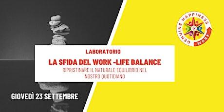 LA SFIDA DEL WORK-LIFE BALANCE biglietti