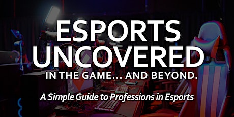 Esports Uncovered tickets