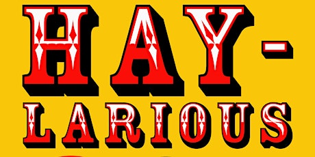 That's Hay-larious!  Early Show tickets
