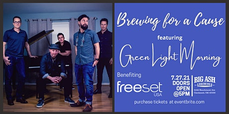 Brewing for a Cause! A freeset event Feat. Green Light Morning tickets