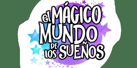 El Magico Mundo de los Sueños - Función 01/08/2021 entradas