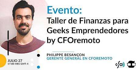 Taller de Finanzas para Geeks Emprendedores by CFOremoto entradas